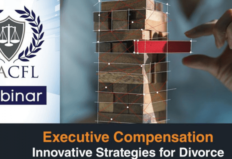 """Executive Compensation: Innovative Strategies for Divorce"" Webinar"