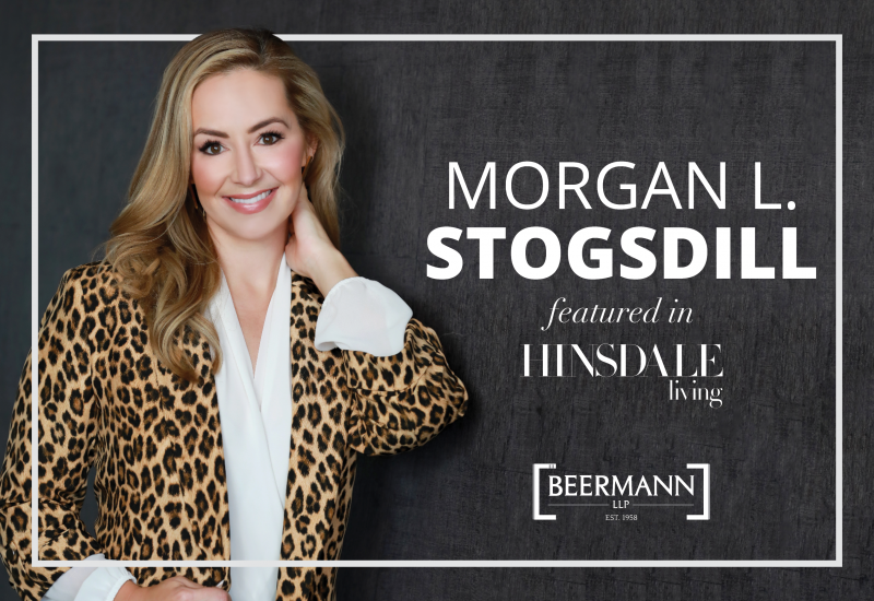 """Morgan L. Stogsdill Featured in the """"Power Women"""" issue of Hinsdale Living Magazine"""